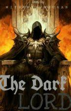 My Dark Lord by MitsukiHimeChan