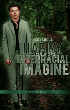 Harry Interracial Imagines || styles [russian translation] by -kaiagerber