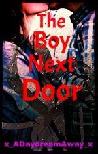 The Boy Next Door by x_ADaydreamAway_x