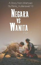 Negara vs Wanita Part.1 (Tamat) by Bella_mutiarawati10
