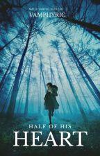Mated Vampire Series 2: Half Of His Heart  by Jimesenpai