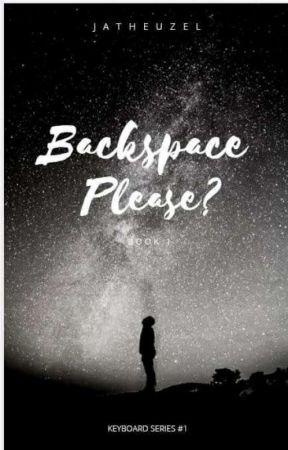 Backspace Please? by Jatheuzel