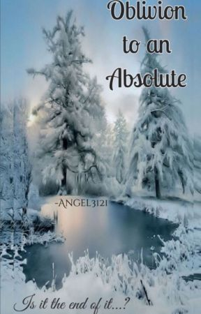 Oblivion to an Absolute by Angel3121