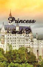 Princess and I (GxG) by FantasyLover1499