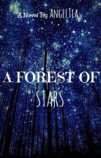 A Forest of Stars by AngelTia