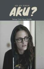 Ada Apa Dengan 'Aku' (GirlXGirl) Book 2 by maya_arisa
