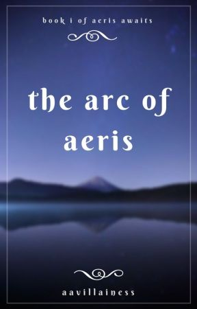 The Arc of Aeris by aavillainess