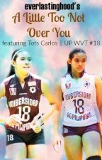 A Little Too Not Over You (Tots Carlos Fanfic) by everlastinghood