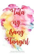 Tula ng Isang Fangirl by _mariandrea