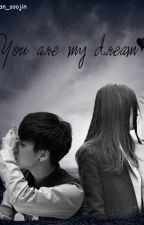 You're My Dream by soojin_iee