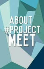 About #ProjectMEET by ProjectMeet