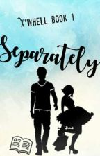 Separately by xwhell