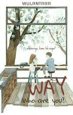 WAY? by Wulantara
