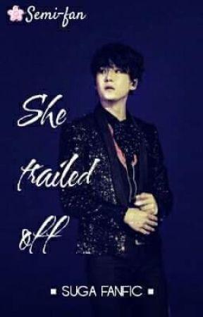 She trailed off [BTS FF] {SUGA} by Semi-fan
