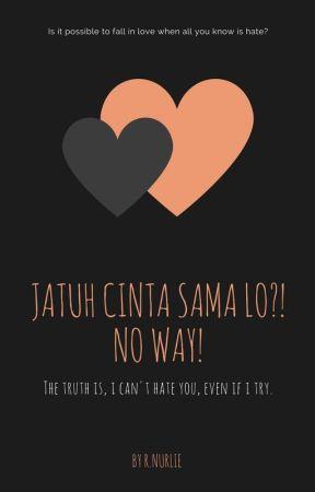 Jatuh Cinta Sama Lo?! NO WAY! by rere_nurlie