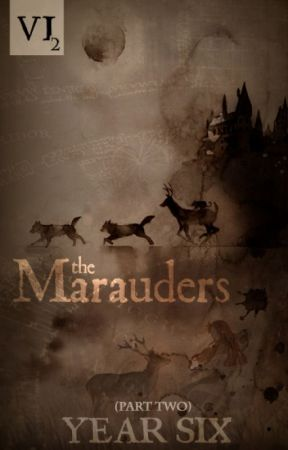 The Marauders: Year Six Part 2 #Wattys2017 by Pengiwen
