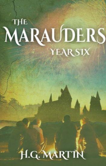 The Marauders: Year Six Part 2 #Wattys2017