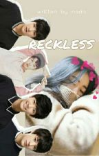 RECKLESS; 00 line✔ by jongbugi