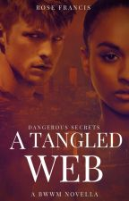 A Tangled Web - BWWM New Adult Love Story [Complete] by rose_francis