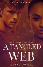 A Tangled Web - New Adult BWWM (Full Novella) by rose_francis