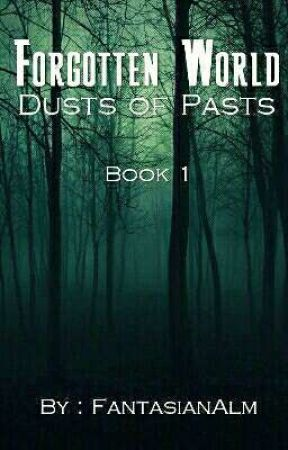 Forgotten World : Dusts of Pasts by FantasianAlm