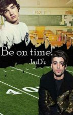 Be On Time! ||One Shot Especial  by JazDue