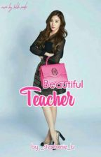 Beautiful Teacher by _stephanie_lu
