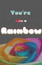 You're lıke a Raınbow by glowly17