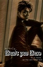 Don't You Dare by lilyBlack_