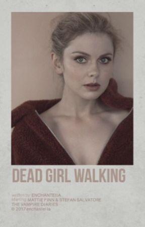 Dead Girl Walking ▹ S. Salvatore by -Bamon