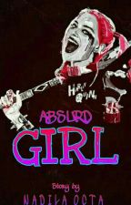ABSURD GIRL [MS.1] by aingtehmacan