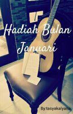Hadiah Bulan Januari by tasyakalyana