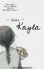 Dear Kayla (Fast Update) by Kaniiin