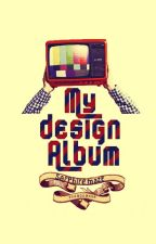 My Design Album by Smz-aE