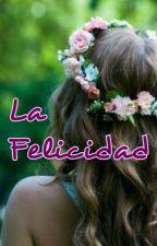 La Felicidad by nadiraagrifinaa