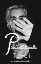 PATIENCE (w/ Justin Bieber) Tome 1 EN CORRECTION by accidentswriter
