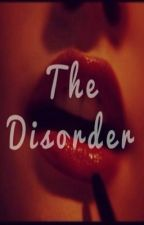 The Disorder by Mindlessfacts