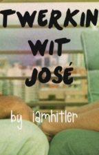 Twerkin wit josé (boyxboy) by iamhitler