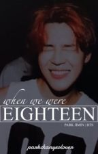 When We Were 18 | park jimin by KIMJAEHWANN