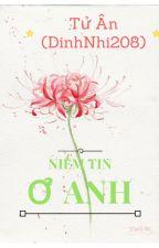 Niềm Tin Ở Anh - Tử Ân (DinhNhi208) by DinhNhi208