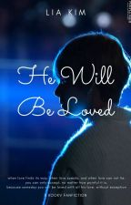 He Will Be Loved by mrskim93