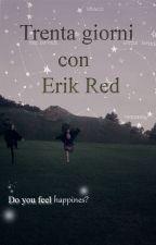 Trenta giorni con Erik Red by alphardaltair
