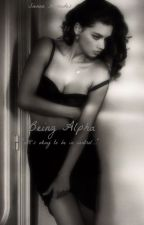 Being Alpha *UPDATED* by SiennaMercedes_2