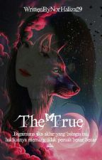 The True (Mate Series #2) by NorHaliza29