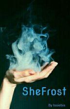 SheFrost by issiebis