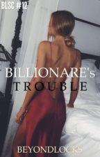 BLSC #12 : Billionare's Trouble by beyondlocks