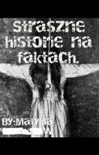 Straszne Historie Na Faktach by Matylda_W