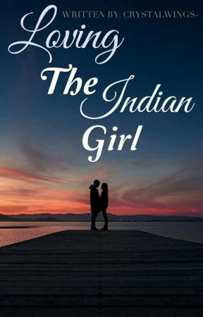 Loving The Indian Girl  by CrystalWings-