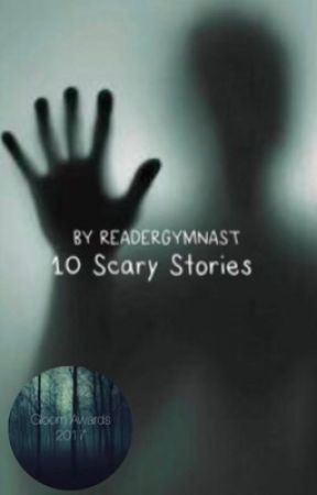 10 Scary Stories (#Wattys2017) by readergymnast