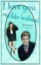 أحبك زوجى المزيف || I love you my fake husband || مكتملة by Byun_Nada_exol